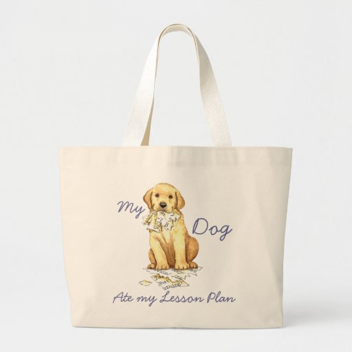 My Yellow Lab Ate My Lesson Plan Tote Bag