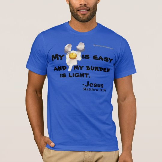 """My """"YOKE"""" is easy Bible Quote T-Shirt"""