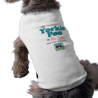 My Yorkie Poo is All That! Sleeveless Dog Shirt
