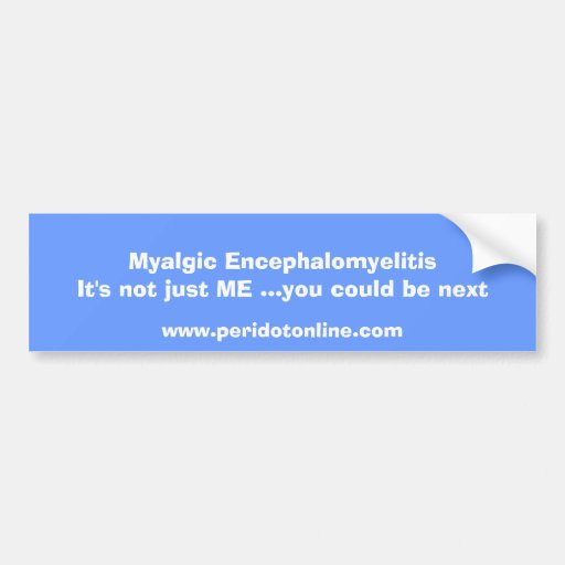 Myalgic Encephalomyelitis awareness bumper sticker