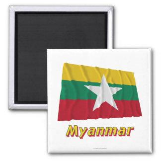 Myanmar Waving Flag with Name  Magnets