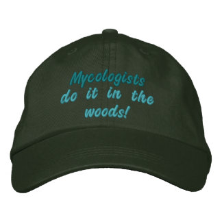 Mycologists do it in the woods! embroidered hat