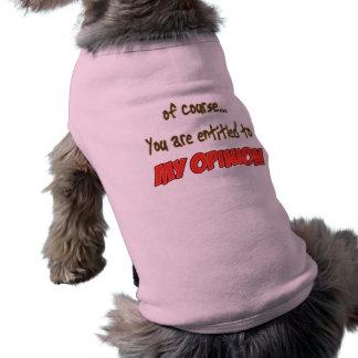 myOpinion Sleeveless Dog Shirt