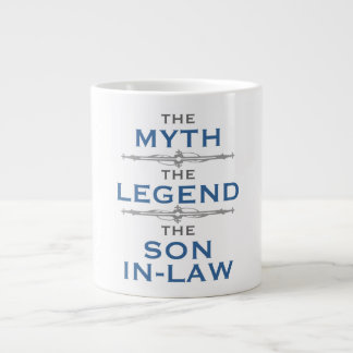 Myth Legend Son-In-Law Large Coffee Mug