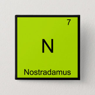 N - Nostradamus Funny Chemistry Element Symbol Tee 15 Cm Square Badge