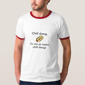 Nacho chilli dawg T-Shirt