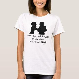 Nag Nag Nag T-Shirt