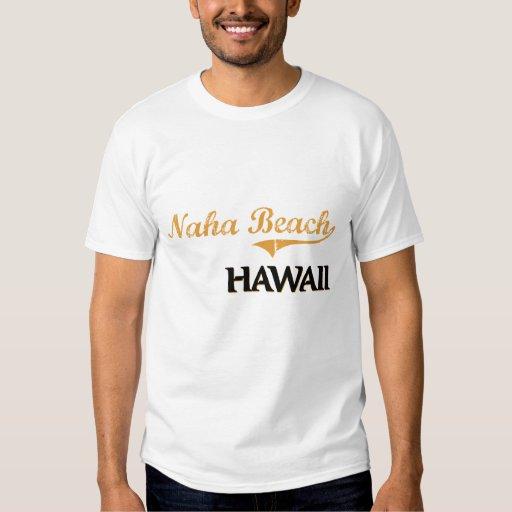 Naha Beach Hawaii Classic Tee Shirt