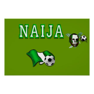 Naija flag of Nigeria soccer stars gifts Poster