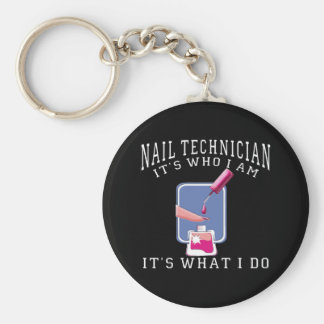 Nail Technician - It's Who I Am Basic Round Button Key Ring