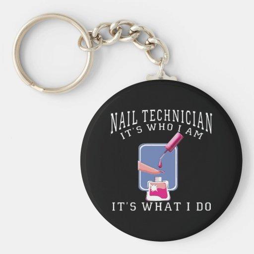 Nail Technician - It's Who I Am Key Chain