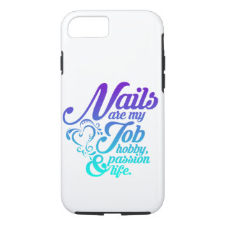 Nails are my life iPhone 8/7 case