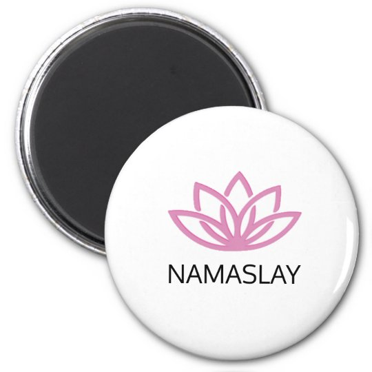 NAMASLAY Magnet