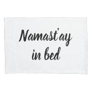 Namastay in bed brush script lettering pillow case