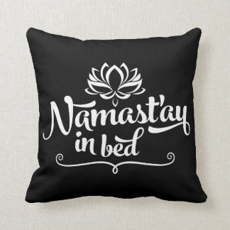 Namaste Funny Quote Pillow