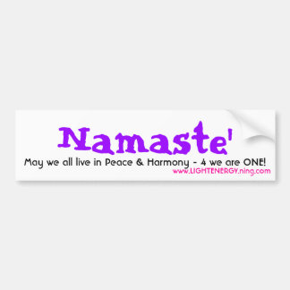 Namaste', May we all live in Peace  - Customized Bumper Sticker