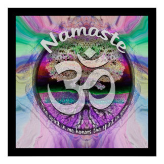 Namaste the spirit in me honors the spirit in you poster
