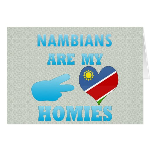 Nambians are my Homies Greeting Card