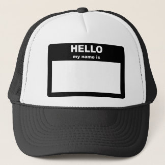 Name tag - HELLO my name is Trucker Hat