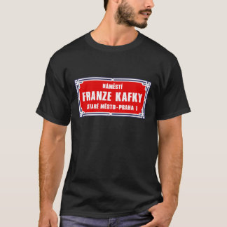 Námestí Franze Kafky, Prague, Czech Street Sign T-Shirt