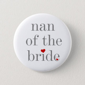 Nan of the Bride Button