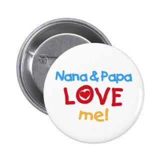 Nana and Papa Love Me 6 Cm Round Badge