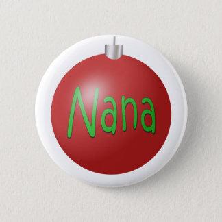 Nana - Christmas Ornament 6 Cm Round Badge