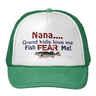 Nana...Grand Kids Love Me Fish Fear Me Hat