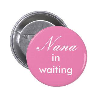 Nana in waiting button