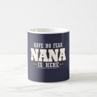 NANA IS HERE COFFEE MUG