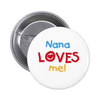 Nana Loves Me T-shirts and Gifts Pinback Button