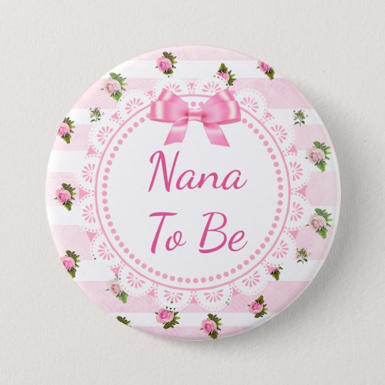 Nana to Be Baby Shower Button Pink Roses