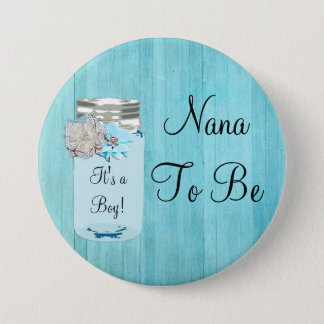 Nana to be Blue Mason Jar Rustic Shabby Button