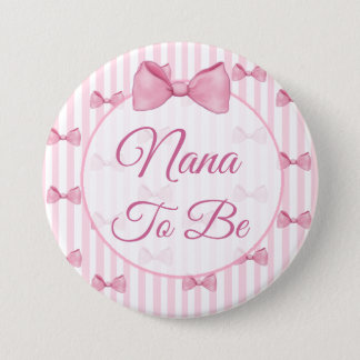 Nana to be Pink Bow Baby Shower Button