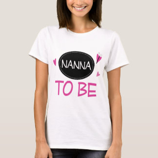 Nana to Be T-Shirt