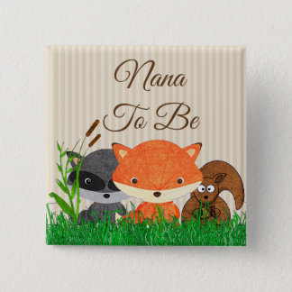 Nana to be Woodland Creature  Pin