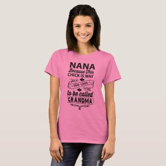 Nana too cool to be called grandma T-Shirt