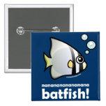 nananananananana Batfish! Badges