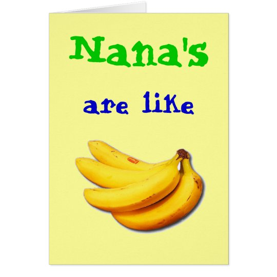 Nana's are like Banana's Greeting card