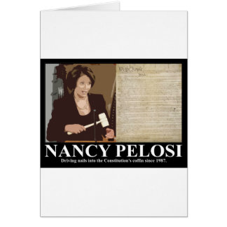 Nancy Pelosi: Constitution coffin nails Greeting Card