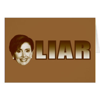 Nancy Pelosi is a Liar Greeting Card