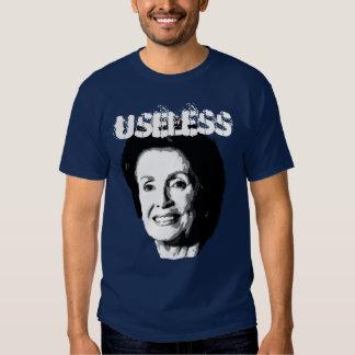 NANCY PELOSI IS USELESS 2 T-SHIRT