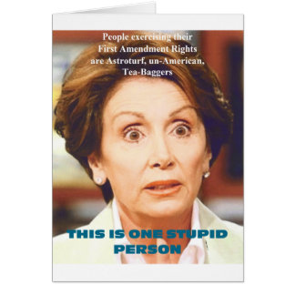 NANCY PELOSI- ONE STUPID PERSON GREETING CARD