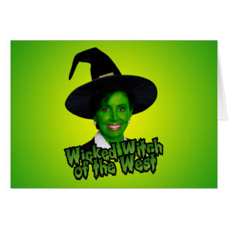 Nancy Pelosi Wicked Witch of the West Greeting Card