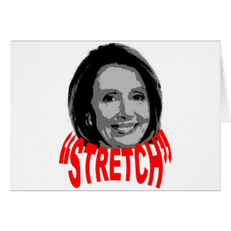 Nancy Stretch Pelosi Cards