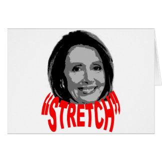 """Nancy """"Stretch"""" Pelosi Greeting Card"""