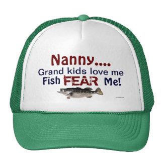 Nanny...Grand Kids Love Me Fish Fear Me Hat