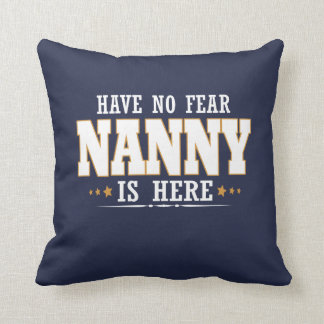 NANNY IS HERE CUSHION