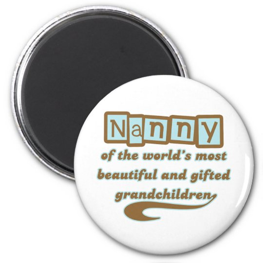 Nanny of Gifted Grandchildren 6 Cm Round Magnet
