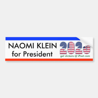 NAOMI KLEIN FOR PRESIDENT 2020 bumpersticker Bumper Sticker